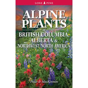 Lone Pine Alpine Plants of BC, Alberta and Northwest North America