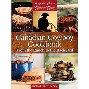 Lone Pine The Canadian Cowboy Cookbook