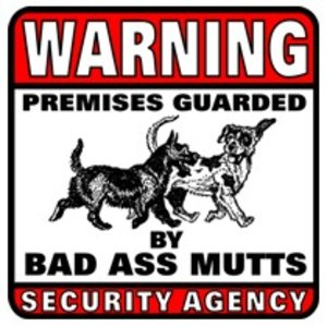 Militaria Guarded by Bad Ass Mutts Sign