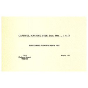 Sten Carbines 9mm. Mk. I, II, & III Manual