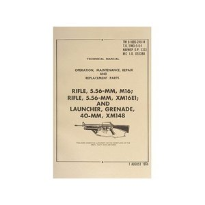 Repro Manuals M16/XM16e1/Grennade Launcher Technical Manual