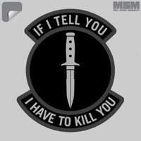 Milspec Monkey If I Tell You I'd Have To Kill You - Decal