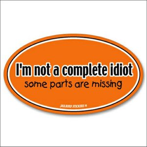Jailbird I'n Not a Complete Idiot (Oval Sticker)