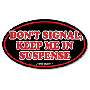 Jailbird Dont Signal Me, Keep Me In Suspense (Oval Sticker)