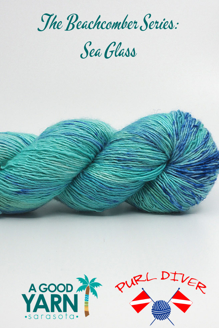 the beachcomber series: sea glass, an exclusive hand dyed yarn colorway at A Good Yarn Sarasota