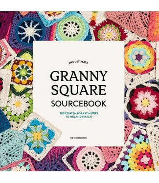 Ultimate Granny Square Sourcebook