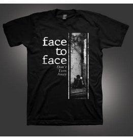 Face to Face Don't Turn Away Shirt