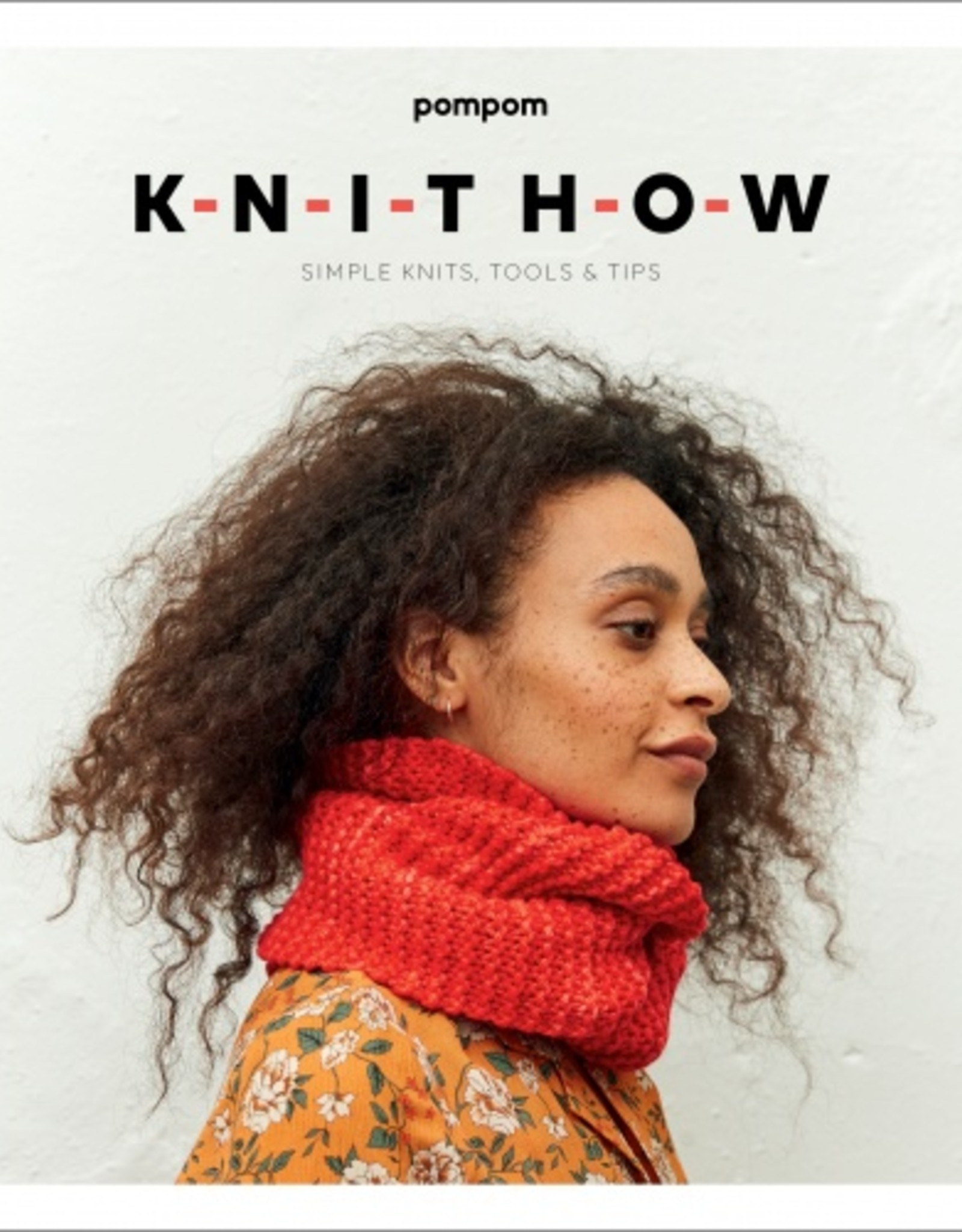 Pom Pom Knit How: Simple Knits, Tools, & Tips