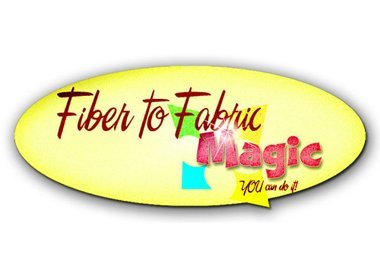 Fiber to Fabric Magic