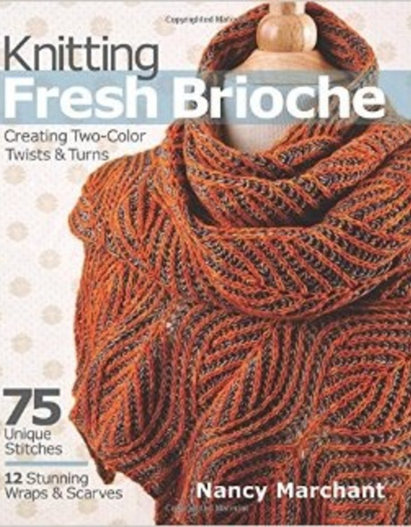 Sixth&spring books Kniting Fresh Brioche: Creating Two-Color Twist By Nancy Marchant