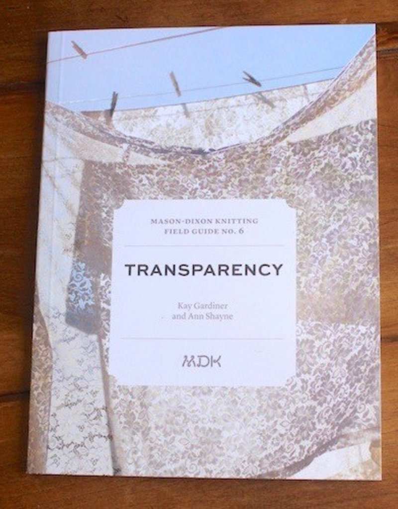 Mason-Dixon Knitting Mason Dixon Field Guide no. 6: Transparency