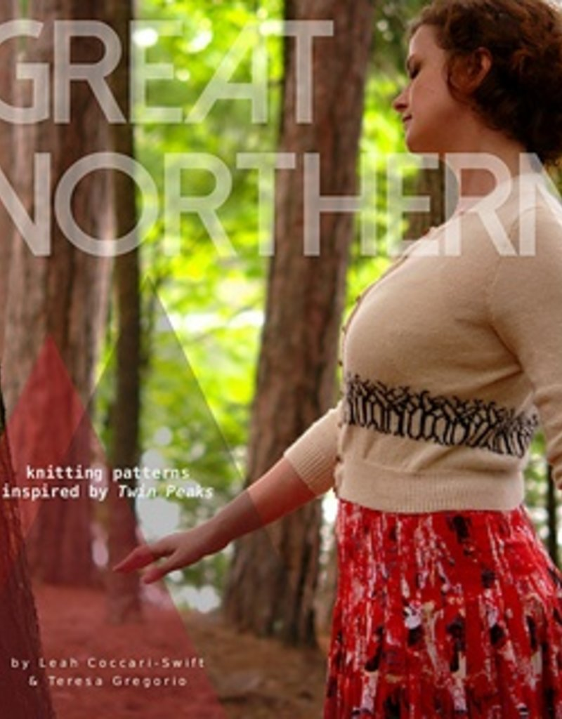 Great Northern Great Northern - Knitting Patterns Inpsired by Twin Peaks