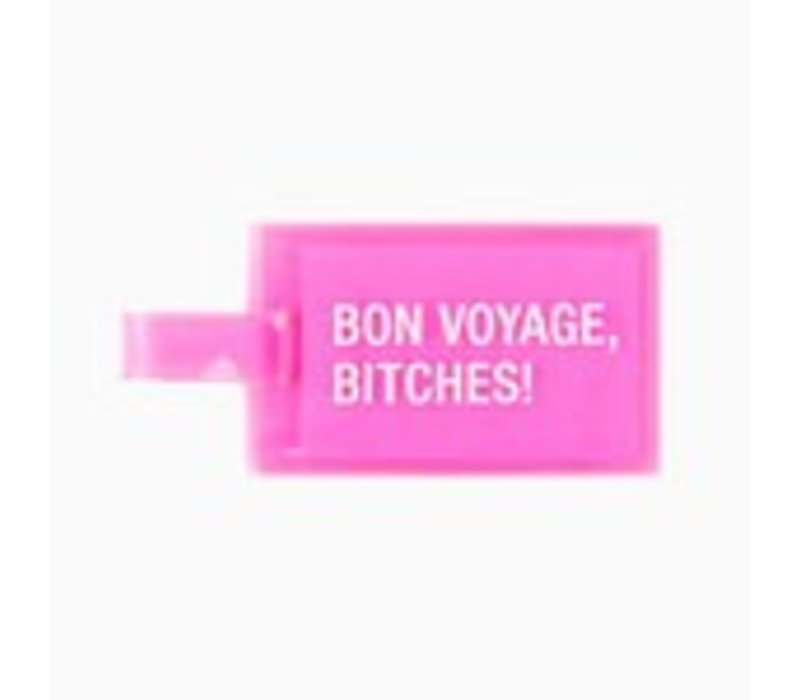 Bon Voyage Bitches Luggage Tag