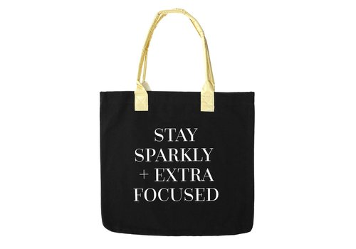 Stay Sparkly /extra Focused  Tote