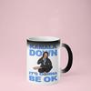 Kamala Down, It's Gonna Be Ok- Color Changing Mug