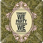 "Tonight We Party Tomorrow We Cleanse- 7"" Paper Plates"