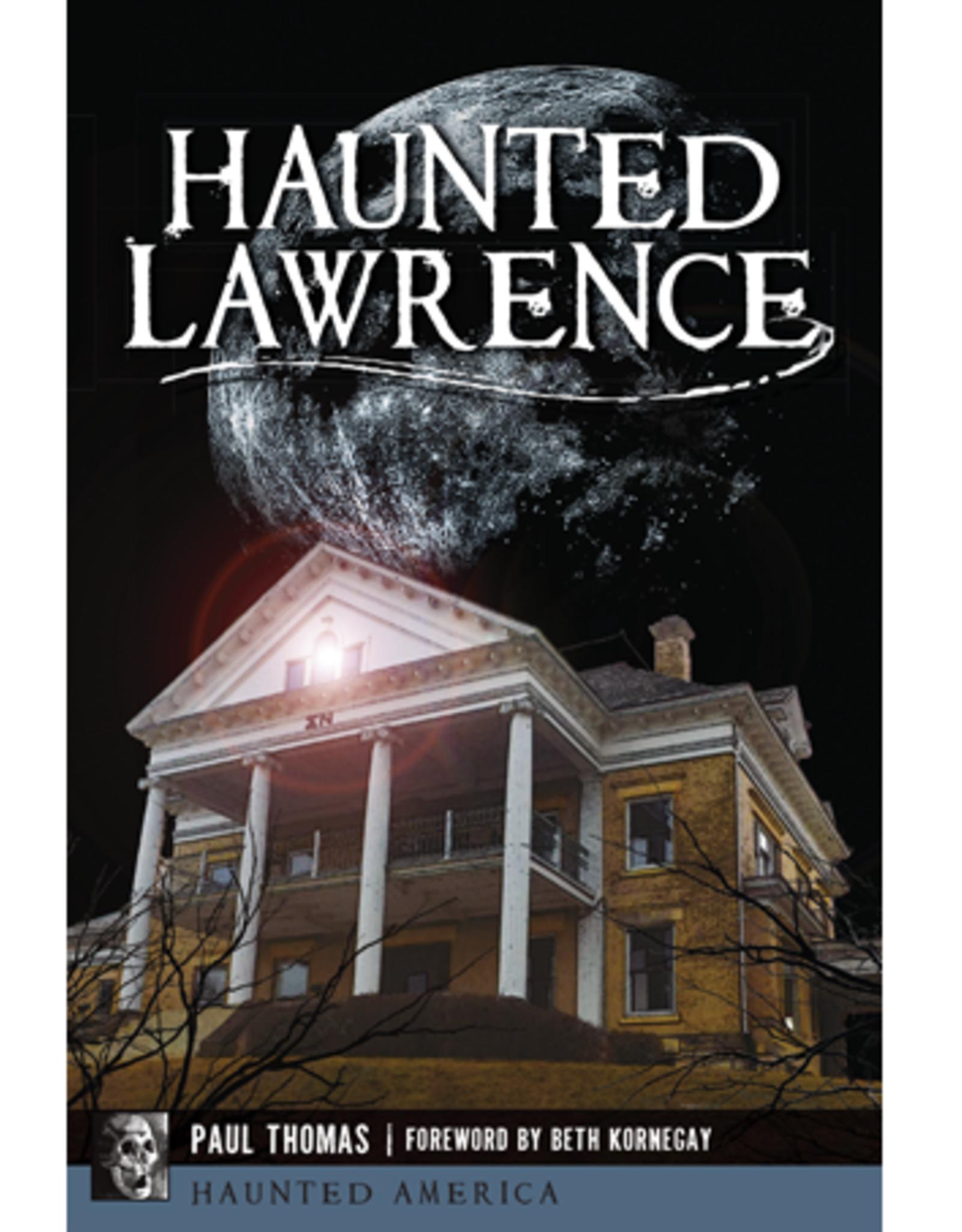 Arcadia Publishing Haunted Lawrence Book