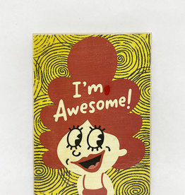 Dick Daniels I'm Awesome Image Transfer on Wood Block