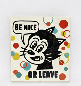 Dick Daniels Be Nice or Leave Image Transfer on Wood Block