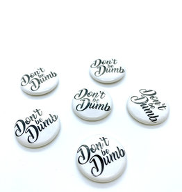 Marvelous Things Don't Be Dumb Buttons by Marvelous Things