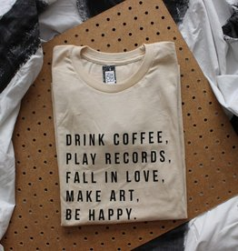 Yonder Studios Drink Coffee, Play Records, Fall In Love, Make Art, Be Happy Tee