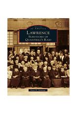 Arcadia Publishing Lawrence: Survivors of the Quantrill's Raid Book