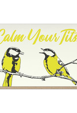 Guttersnipe Press Calm Your Tits Card