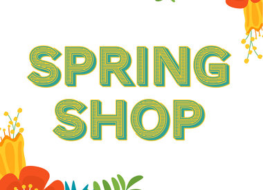 SPRING SHOP + MOTHER'S DAY