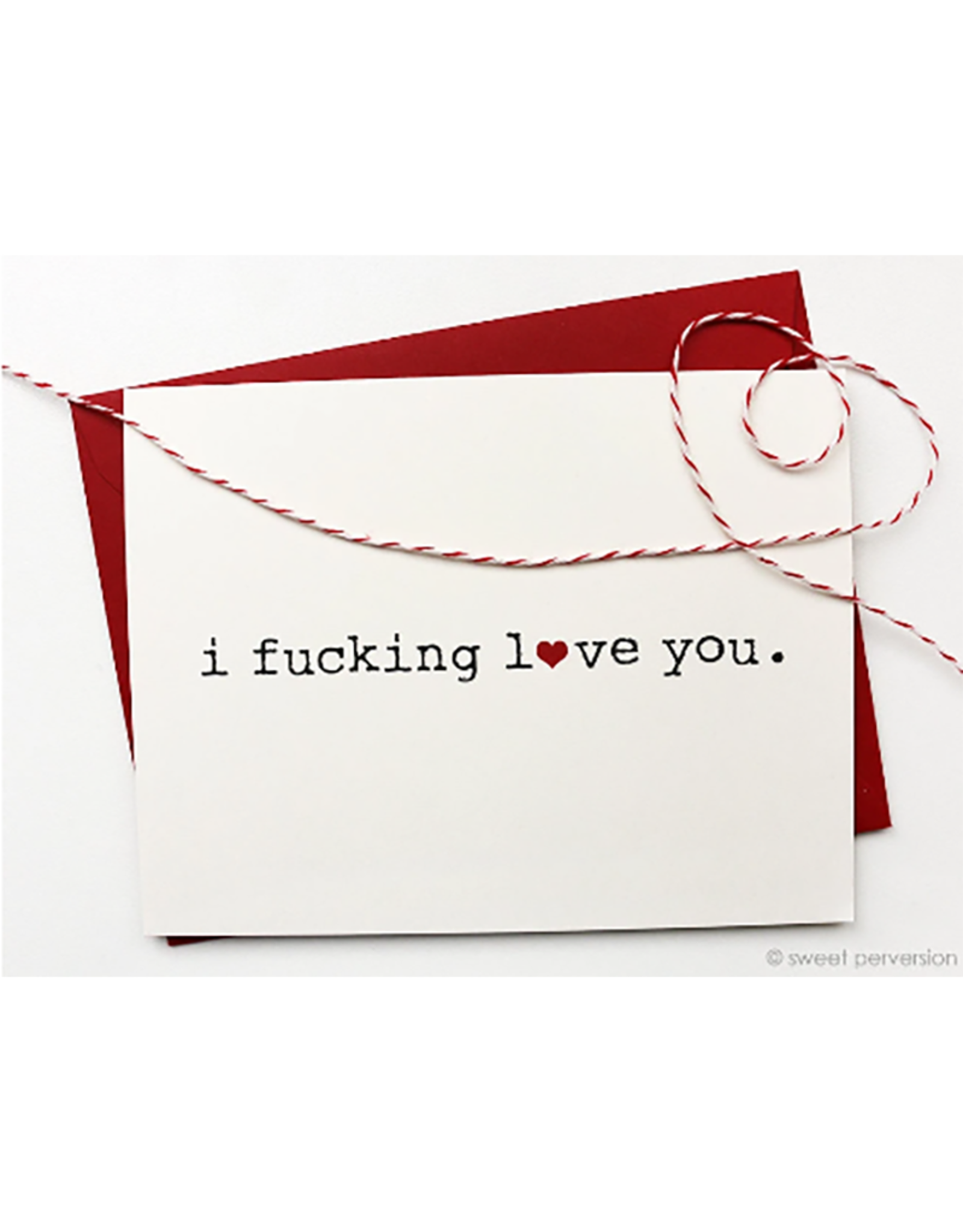 Sweet Perversion I F*cking Love You Card