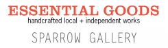 Essential Goods // Sparrow Gallery