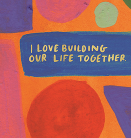Building Our Life