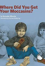 Where Did You Get Your Moccasins