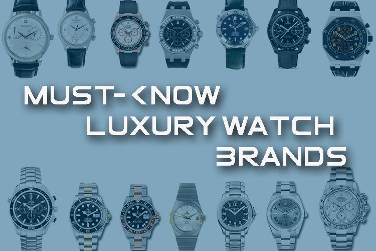 Must-Know Luxury Watch Brands