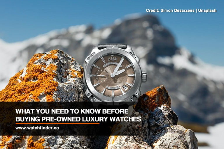 What You Need to Know Before Buying Pre-Owned Luxury Watches