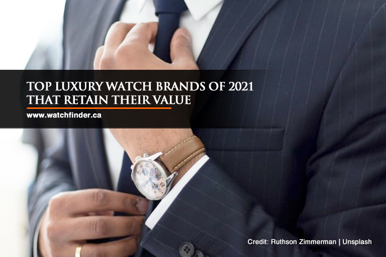 Top Luxury Watch Brands of 2021 That Retain Their Value