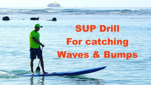 SUP Tips: Catching Waves and Bumps, Flat-Water Drills for Open Ocean Paddling