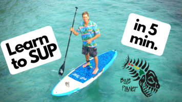 How to SUP- learn to Stand Up Paddleboard in 5 minutes