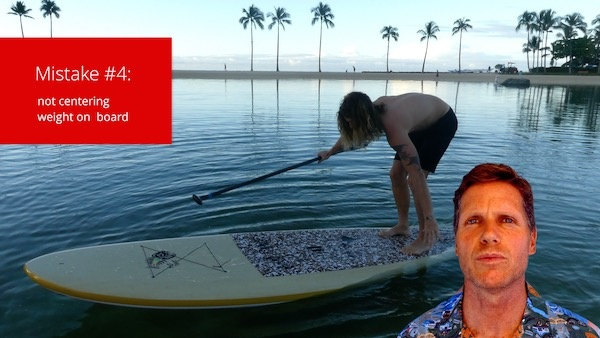 SUP mistake not putting weight in center of board