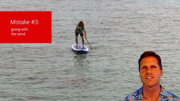 stand up paddle board mistake drifting downwind