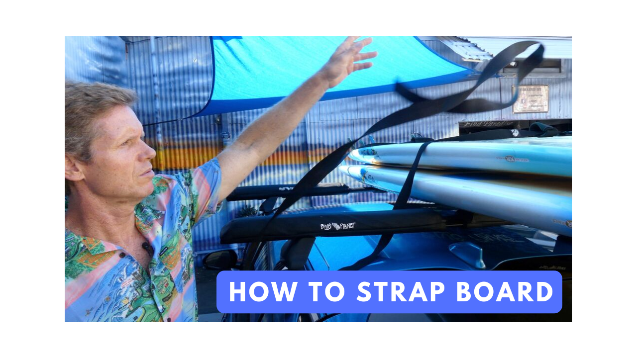 How to strap  boards to your car