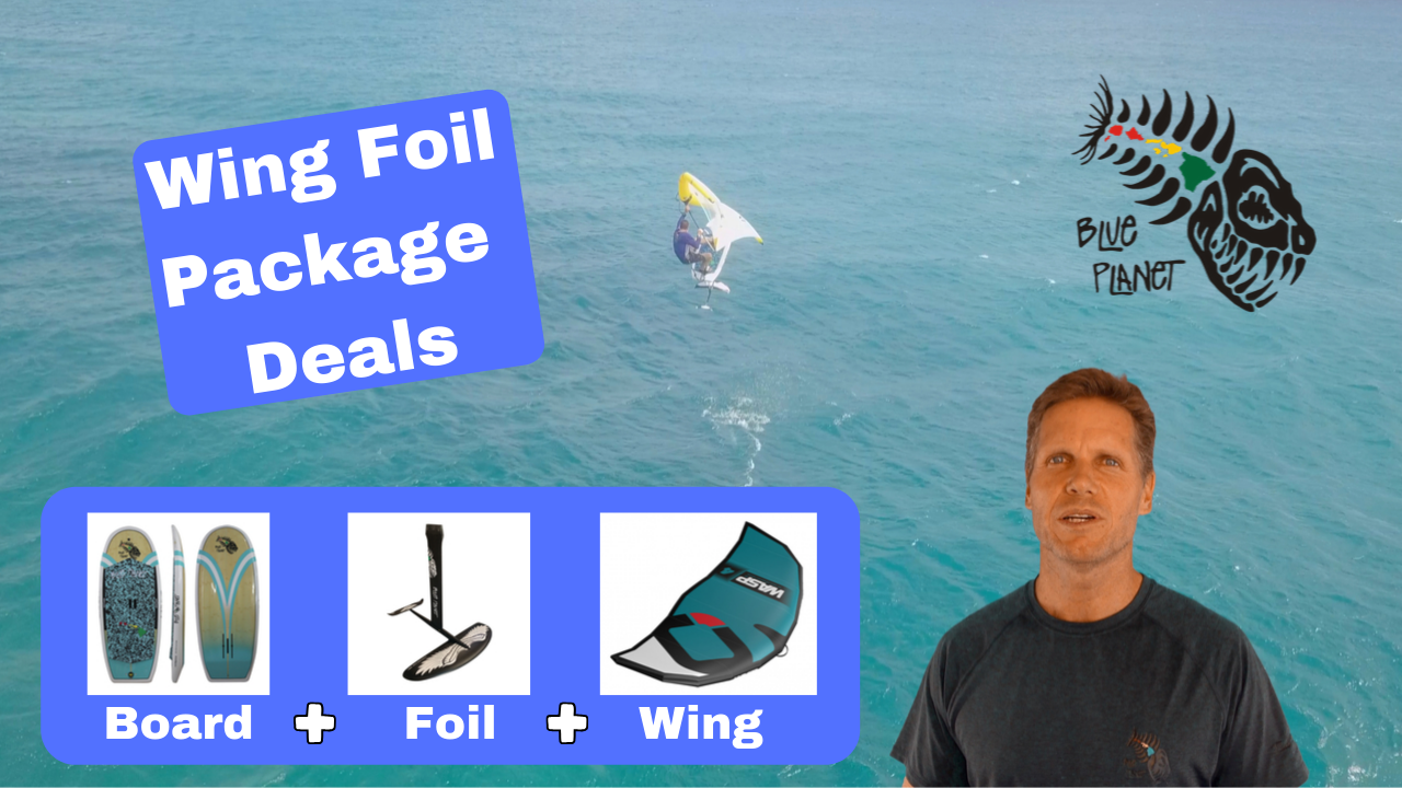 Wing + Foil + Board=  package  deals at Blue Planet