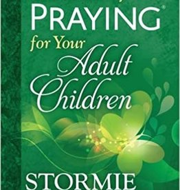 POWER OF PRAYING FOR YOUR ADULT CHILDREN