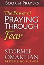 POWER OF PRAYING THROUGH FEAR BOOK OF PRAYERS