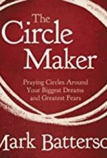The Circle Maker: Praying Circles Around Your Biggest Dreams