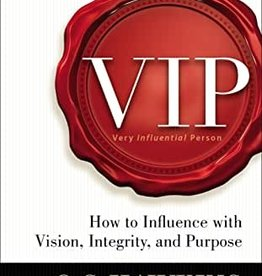 VIP : HOW TO INFLUENCE WITH VISION INTEGRITY AND P