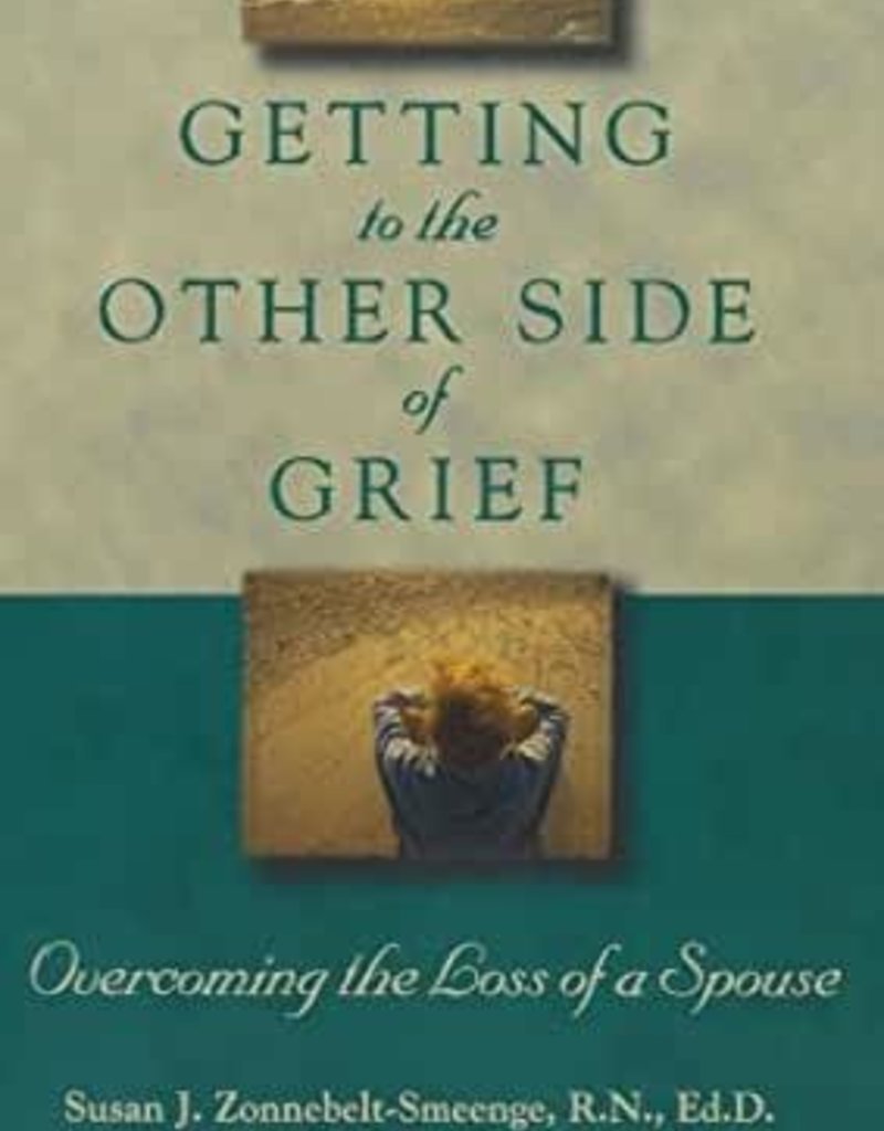 Getting To The Other Side Of Grief (Revised And Updated)