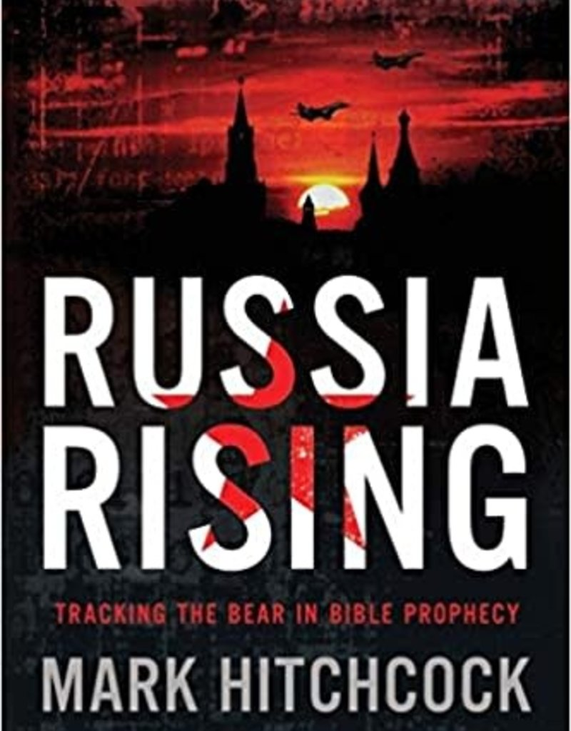 RUSSIA RISING : TRACKING THE BEAR IN BIBLE PROPHEC