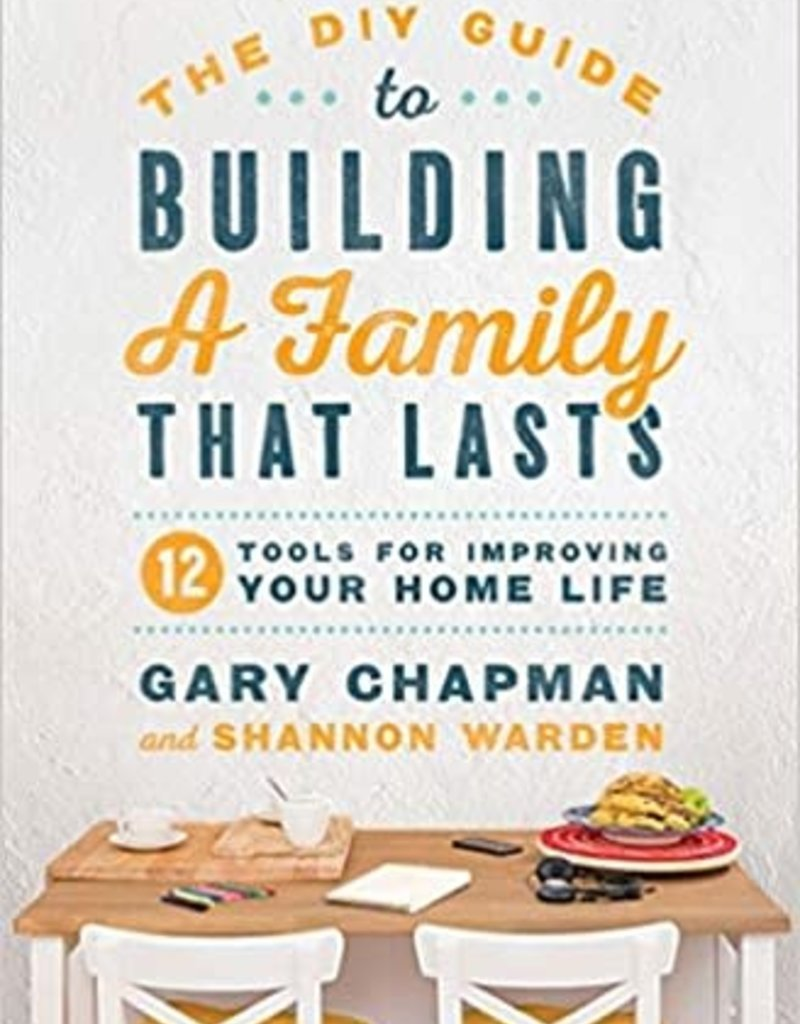 The DIY Guide to Building a Family that Lasts