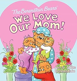 Berenstain Bears: We Love Our Mom!,