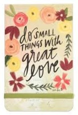 Do Small Things...Great Love Pocket Notepad